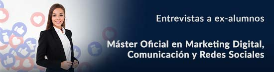 entrevistas exalumnos Master Marketing Digital